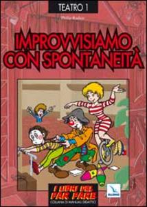 Libro Improvvisiamo con spontaneità Philip Radice