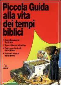 Piccola guida alla vita dei tempi biblici