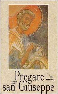 Libro Pregare con san Giuseppe