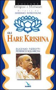 Libro Gli Hare Krishna Eugenio Fizzotti , Federico Squarcini