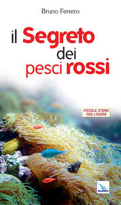 Libro Il segreto dei pesci rossi Bruno Ferrero
