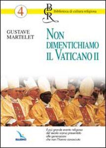 Libro Non dimentichiamo il Vaticano II Gustave Martelet