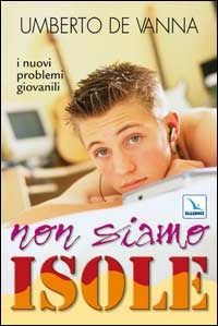 Non siamo isole. I nuovi problemi giovanili - De Vanna Umberto - wuz.it