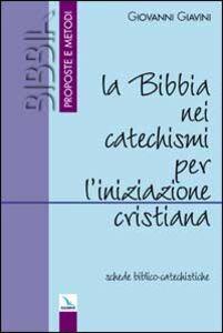 La Bibbia nei catechismi per l'iniziazione cristiana. Schede biblico-catechistiche