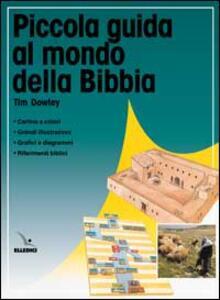 Piccola guida al mondo della Bibbia - Tim Dowley - copertina