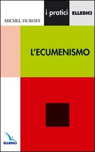 Libro L' ecumenismo Michel Dubost