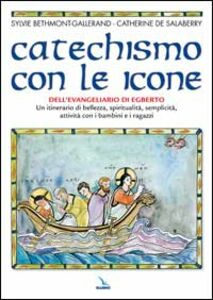 Catechismo con le icone dell'Evangeliario di Egberto. Un itinerario di bellezza, spiritualità, semplicità, attività con i bambini e i ragazzi