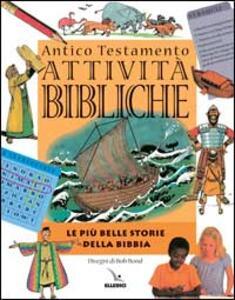 Attività bibliche. Antico Testamento. Le più belle storie della Bibbia - Mark Water - copertina