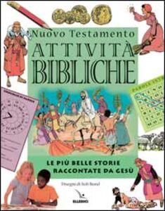 Nuovo Testamento. Le più belle storie raccontate da Gesù. Attività bibliche