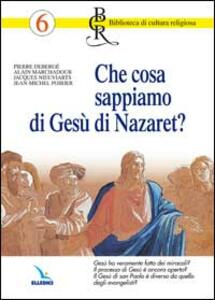 Che cosa sappiamo di Gesù di Nazaret? Gesù ha veramente fatto dei miracoli? Il processo di Gesù è ancora aperto? Il Gesù di san Paolo è diverso da... - copertina