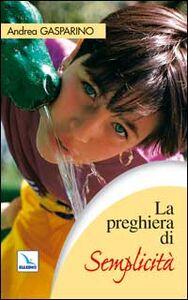 Libro La preghiera di semplicità Andrea Gasparino