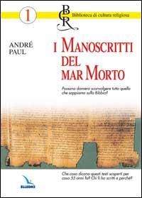 I manoscritti del Mar Morto...