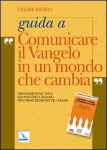Guida a «Comunicare il vangelo in un mondo che cambia». Orientamenti pastorali dell'episcopato italiano per il primo decennio del 2000