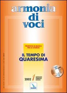 Armonia di voci (2002). Con CD Audio. Vol. 1: Il tempo di Quaresima. - copertina