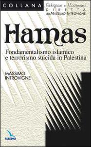 Hamas. Fondamentalismo islamico e terrorismo suicida in Palestina - Massimo Introvigne - copertina