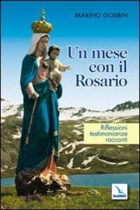 Un Mese con il Rosario. Riflessioni, testimonianze, racconti