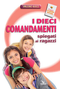 Libro I dieci comandamenti spiegati ai ragazzi Valerio Bocci