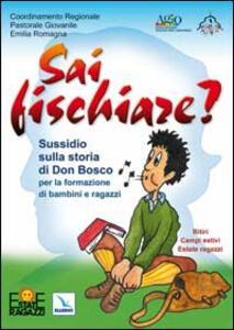 Sai fischiare? Sussidio sulla storia di Don Bosco per la formazione di bambini e ragazzi. Ritiri, campi estivi - Mauro Bignami - copertina