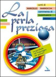 La perla preziosa. Le parabole nel linguaggio dei giovani. Libro con testi e melodie