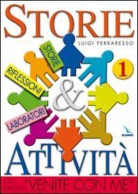 Storie & attività con il catechismo «Venite con me». Vol. 1
