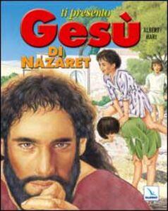 Ti presento Gesù di Nazaret