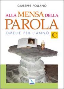 Libro Alla mensa della parola. Anno «C» Giuseppe Pollano