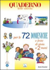 72 domeniche e feste di gioia a 2 mani. Anno «C». Attività, giochi, riflessioni per vivere il vangelo con bambini e ragazzi. Quaderno