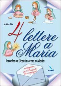 Quattro lettere a Maria. Incontro a Gesù insieme a Maria. Cammino di avvento per ragazzi