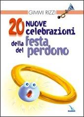 20 nuove celebrazioni della festa del perdono