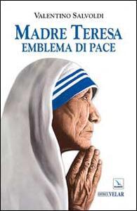 Madre Teresa emblema di pace - Valentino Salvoldi - copertina