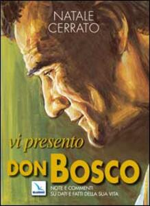 Vi presento don Bosco. Note e commenti su dati e fatti della sua vita - Natale Cerrato - copertina