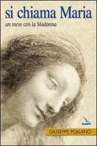 Si chiama Maria. Un mese con la Madonna - Giuseppe Pollano - copertina