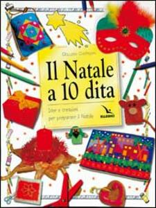 Il Natale a 10 dita. Idee e creazioni per preparare il Natale - Gillian Chapman - copertina