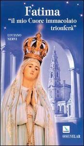 Fatima. «Il mio cuore immacolato trionferà» - Luciano Nervi - copertina