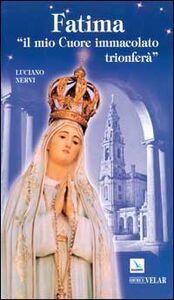 Libro Fatima. «Il mio cuore immacolato trionferà» Luciano Nervi