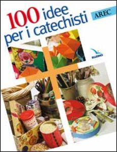Foto Cover di Cento idee per i catechisti, Libro di  edito da Elledici