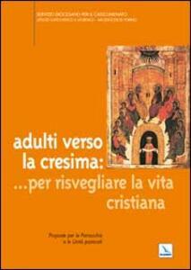 Adulti verso la cresima: ... per risvegliare la vita cristiana. Proposte per le parrocchie e le unità pastorali - copertina