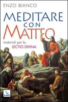 Meditare con Matteo. Materiali per la lectio divina
