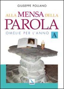 Foto Cover di Alla mensa della parola. Omelie per l'anno «A», Libro di Giuseppe Pollano, edito da Elledici
