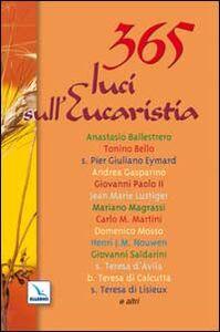 Libro 365 luci sull'eucaristia. Meditazioni per ogni giorno dell'anno