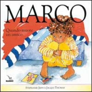 Libro Marco. Quando muore un amico Stephanie Jeffs