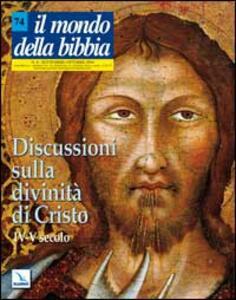 Il mondo della Bibbia (2004). Vol. 4: Discussioni sulla divinità di Cristo. IV-V secolo. - copertina