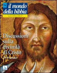 Il mondo della Bibbia (2004). Vol. 4: Discussioni sulla divinità di Cristo. IV-V secolo..pdf