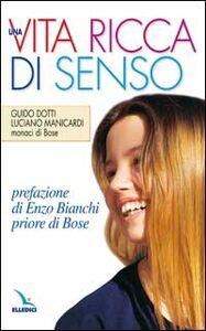 Foto Cover di Una vita ricca di senso. La pietra nello stagno, Libro di Guido Dotti,Luciano Manicardi, edito da Elledici