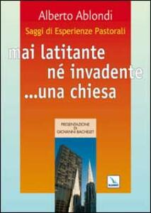 Saggi di esperienze pastorali. Mai latitante né invadente... una chiesa - Alberto Ablondi - copertina