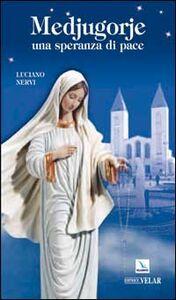 Libro Medjugorje. Una speranza di pace Luciano Nervi