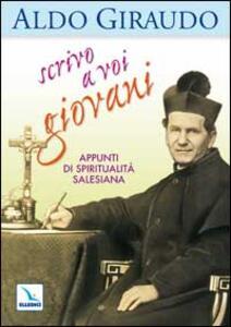 Scrivo a voi giovani. Appunti di spiritualità salesiana - Aldo Giraudo - copertina
