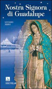 Libro Nostra Signora di Guadalupe. Madre delle Americhe Luciano Nervi