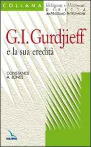Georges I. Gurdijeff e la sua eredità - Constance A. Jones - copertina