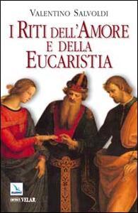 I riti dell'amore e della Eucaristia
